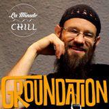 La Minute Chill avec Groundation / 10.11.2014