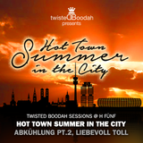 Twisted Boodah Sessions @ H5 - S01 » Hot Town Summer In The City, Abkuehlung #2