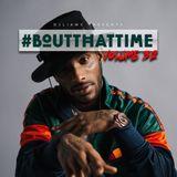 #BoutThatTime - Volume 32 - 2018