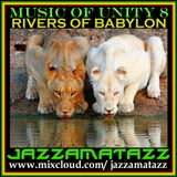 Music Of Unity 8: RIVERS OF BABYLON: Ska Rocksteady: Jimmy Cliff, Ansell Collins, Justin Hinds