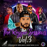 The Reggae Sessions - Vol 3 - Mixed by DJ Lee
