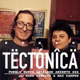 Tectónica Radio - Pueblo Nuevo catalogo abierto 004 por Mika Martini & Maximo Campos