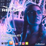 Feeling Happy #78 ♦ The Best Of Vocal Deep House Nu Disco Music Chill Out Mix  2018 ♦ By Regard