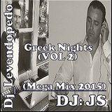 Dj_Levendopedo & DJ JS - Greek Nights (VOL 2) (Mega Mix 2015)