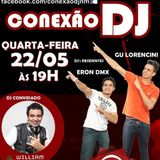 Programa Conexão DJ Ao Vivo 22/05 (Especial set Dj William Costa)