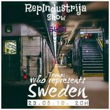 RepIndustrija Show br. 172 Tema: Who represents Sweden?!