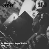 Lo Shea Pres Hope Works Vol 7 - May 2016 (KMAH Radio)