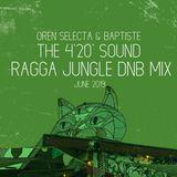 The 4'20' Sound - Ragga Jungle DnB Mix - June 2019
