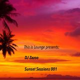 This is Lounge presents: DJ Zazoo - Sunset Sessions 001
