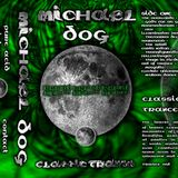 Michael Dog - Psychedelic and Goa Trance mix 1998.