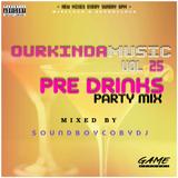 SOUNDBOYCOBYDJ PRESENTS | #OURKINDAMUSIC VOL 25 | PRE - DRINKS MIX | FRESH MIXES EVERY SUNDAY 6PM |