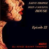 SAINT TROPEZ DEEP & SOULFUL HOUSE Episode 22. Mixed by Dj NIKO SAINT TROPEZ