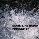 Mook Life Radio Episode 12