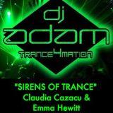 "EP. 25 - ""SIRENS OF TRANCE"" - CLAUDIA CAZACU & EMMA HEWITT by DJ ADAM"