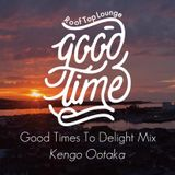 Good Times To Delight vol.1 by Kengo