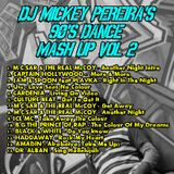 Dj Mickey Pereira's 90's MegaMix Vol 2
