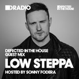 Defected In The House Radio Show with Sonny Fodera: Guest Mix by Low Steppa - 03.03.17