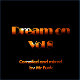 Dream On - Vol 8. Mix - By Mr Funk
