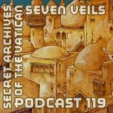 Seven Veils - Secret Archives of the Vatican Podcast 119