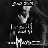 Dj MAYDEE Still R'n'B Vol.3