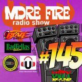 More Fire Radio Show #145 Week of July 24th 2017 with Crossfire from Unity Sound