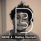 BEME 4 - Matteo Morrielli