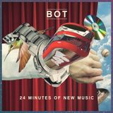 Bot – 24 Minutes Of New Music Mix