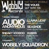 Wobbly Records 'The Techy Wobble' @ The Volks. 16.02.2019