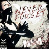 Vinc Vega - NEVER FORGET - Live from St.Tropezh