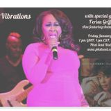 Soul Vibrations January 29 2016 with Special Guest Terisa Griffin
