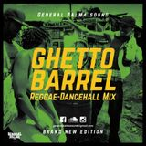 GHETTO BARREL Reggae-Dancehall Mix #1 | General Palma Sound