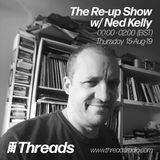 The Re-up Show w/ Ned Kelly - 15-Aug-19