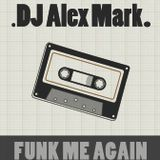 Alex Mark - Funk Me Again