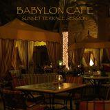 Babylon Cafe : Sunset Terrace Session