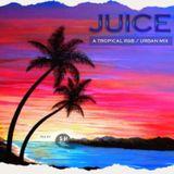 JUICE  [ R&B / URBAN MIX ]