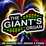 The Giant's Organ NYE S02 Finale Special: Lee Jaglarz [Techno]