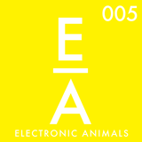 Electronic Animals 005 with Kill Kartel