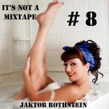 It's Not A Mixtape # 8