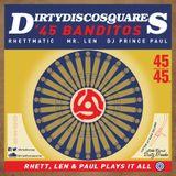 """Dirty Disco Squares """" The 45' Banditos"""""""