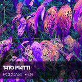 TATO PIATTI # PODCAST # 04