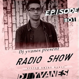 Episode 1 of DJ YVANES in RADIO SHOW