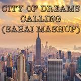 City of Dreams + Calling - Sabai Mashup