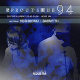 NOUS FM Podcast: sprout's dub 94 (BADMYTH + KESHIGOMU) - 2017.5.26.FRIDAY
