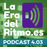 PODCAST LA ERA DEL RITMO 4.03