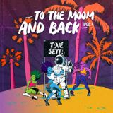 To The Moom And Back (Vol. 1)