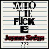 Who The Fuck Is Johnn Sm!th ???
