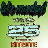 Bitrate- Take Monday! Vol. 25