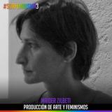 S03E10: Producción de arte y feminismos | Maider Zilbeti