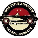 DOS TIPOS AUDACES | PROGRAMA 2 | 12/06/2018
