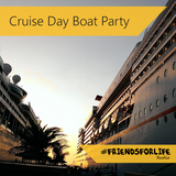 Cruise Day Boat Party (#FriendsForLife) [January 2016]